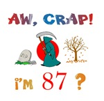 AW, CRAP!  I'M 87! Gifts