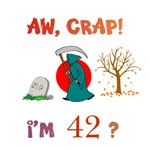 AW, CRAP!  I'M 42?  Gifts