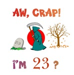 AW, CRAP!  I'M 23?  Gifts