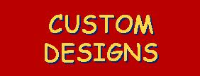 Click here to request a custom design.