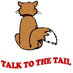 Talk To The Tail T-Shirts