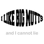 I Like Big Mutts...