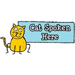 Cat Spoken Here T-Shirts