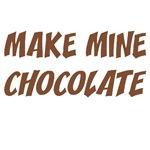 Make Mine Chocolate