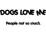 Dogs Love Me T-Shirt