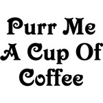 Purr Me A Cup of Coffee