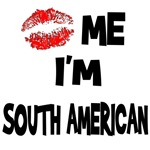 Kiss Me I'm South American T-Shirts & Gifts