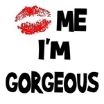 Kiss Me I'm Gorgeous T-Shirts & Gifts