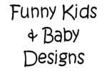 Funny Kids T-Shirts &  Baby Humor