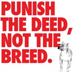 Punish the Deed, Not the Breed.