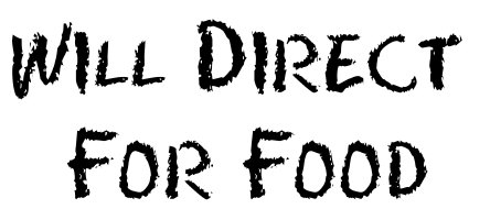 Will Direct For Food...T-shirts & more