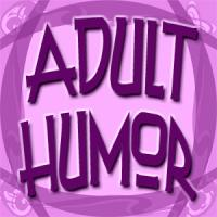 ADULT HUMOR - Over 18 years old only