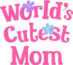 Worlds Cutest Mom Gifts and T-shirts