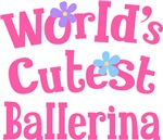 Worlds Cutest Ballerina Gifts and T-shirts