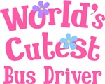 Worlds Cutest Bus Driver Gifts and T-shirts