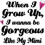 Gorgeous Like My Mimi kids t-shirts