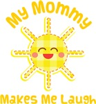My Mommy Makes Me Laugh Kids Apparel