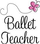 Ballet Teacher School T-shirts