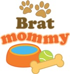 Brat Dog Mom T-shirts and Gifts