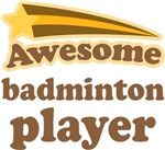 Awesome Badminton Player T-shirts