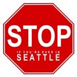 Stop In Seattle Washington T-shirts
