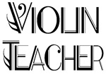 VIOLIN TEACHER  T-shirts And Gifts