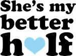 Couples T-shirts She's My Better Half