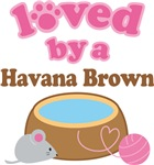 Loved By A Havana Brown Tshirt Gifts