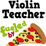 Violin Teacher Fueled By Pizza T shirts