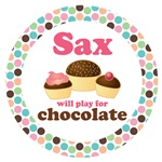 SAXOPHONE WILL PLAY FOR CHOCOLATE TSHIRTS