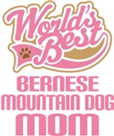 Bernese Mountain Dog Mom T-shirts and Gifts