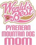 Pyrenean Mountain Dog Mom T-shirts