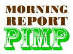 Morning Report Pimp