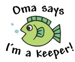 Oma Says I'm a Keeper!
