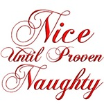 Christmas Humor Apparel, Nice Until Proven Naughty