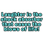 Laughter is the shock absorber...