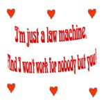 I'M JUST A LAW MACHINE