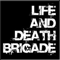 Life & Death Brigade