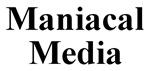 Maniacal Media