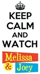 Keep Calm and Watch Melissa and Joey T-Shirts