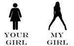 Your girl Vs. My girl