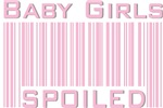 Pink Baby Girls Spoiled Girl Babies T-shirts Gifts