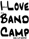 I Love Band Camp Shorter T-shirts & Gifts