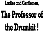 Professor of the Drumkit T-shirts & Gifts