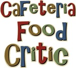 Funny Cafeteria Food Critic School T-shirts & Gift