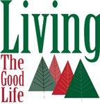 Christmas Living the Good Life T-shirts Gifts