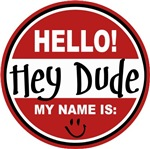 Hello My Name is Hey Dude Tag T-shirts Gifts