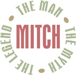 Mitch the man the myth the legend T-shirts Gifts