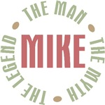 Mike the man the myth the legend T-shirts Gifts