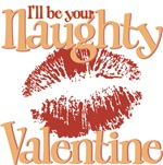 I'll be your Naughty Valentine Tees Gifts